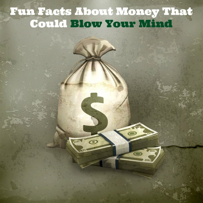Fun Facts About Money That Could Blow Your Mind